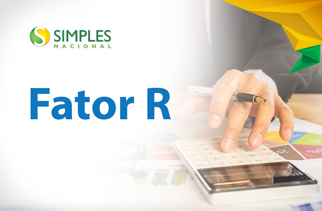 Como funciona o Fator R do Simples Nacional